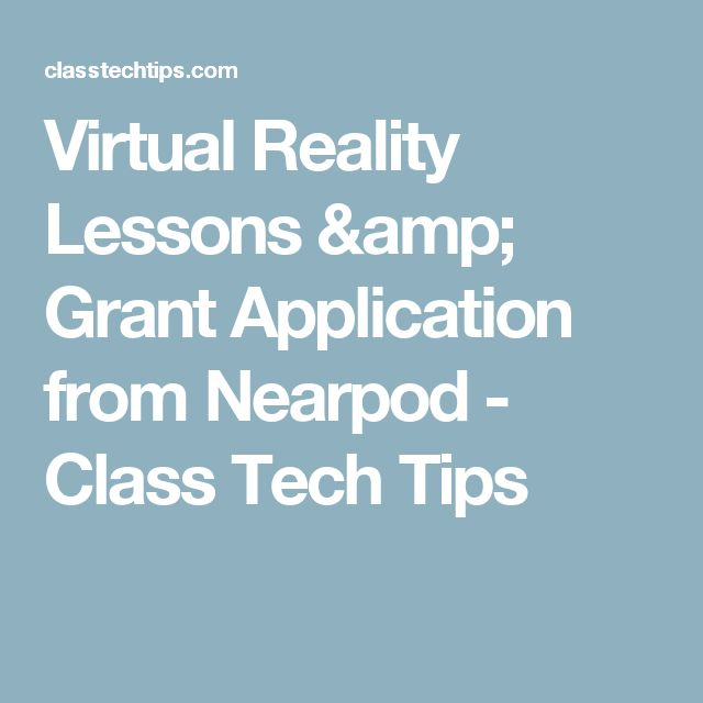 Virtual Reality Lessons & Grant Application from Nearpod - Class Tech Tips