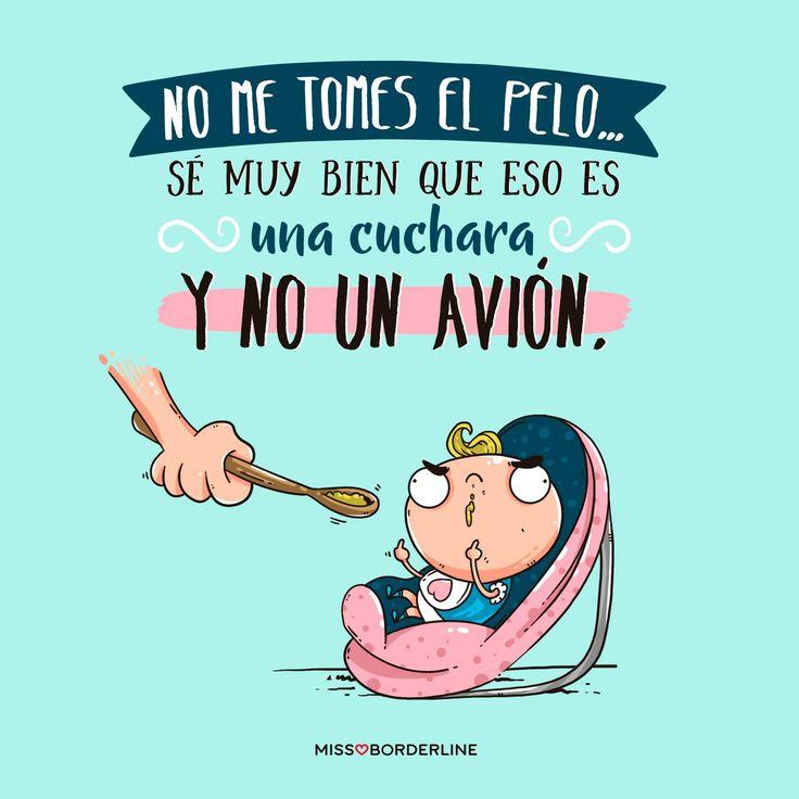 No me tomes el pelo...sé muy bien que eso es una cuchara, y no un avión! #graciosas #frases #divertidas #funny