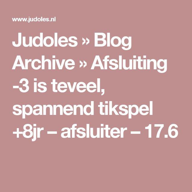 Judoles » Blog Archive » Afsluiting -3 is teveel, spannend tikspel +8jr –…