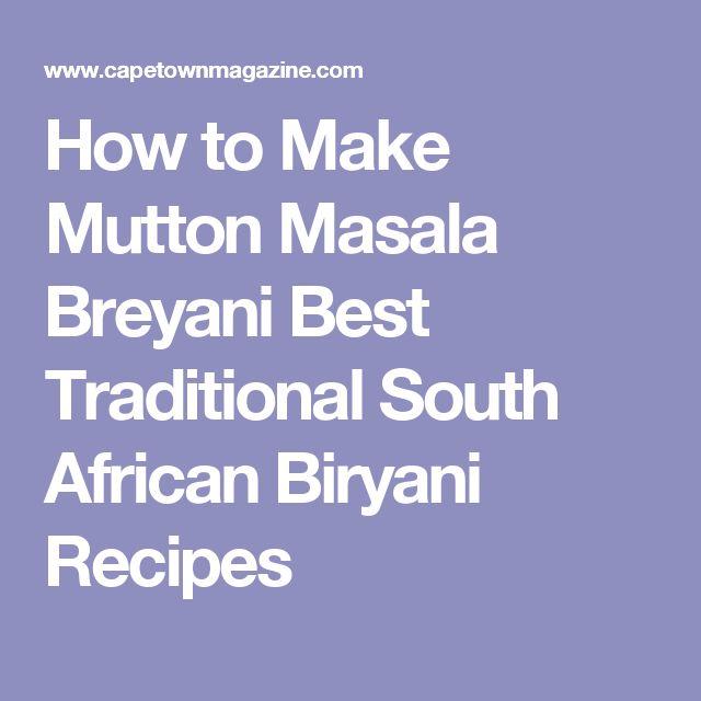 How to Make Mutton Masala Breyani Best Traditional South African Biryani Recipes