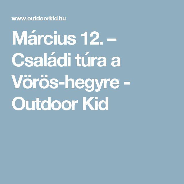 Március 12. – Családi túra a Vörös-hegyre - Outdoor Kid