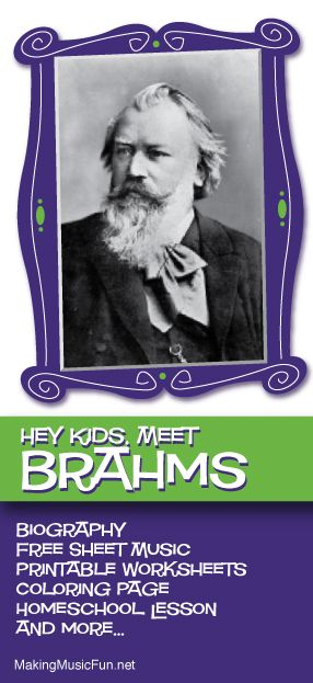 hey kids meet johannes brahms composer biography and lesson resources http