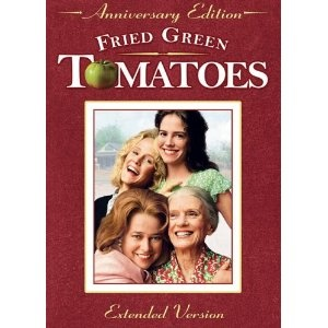 Fried Green Tomatoes -- one of my favorite movies!