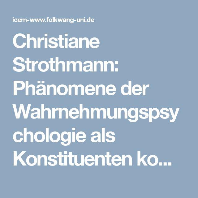 Christiane Strothmann: Phänomene der Wahrnehmungspsychologie als Konstituenten kompositorischen Handelns | Institut für Computermusik und Elektronische Medien