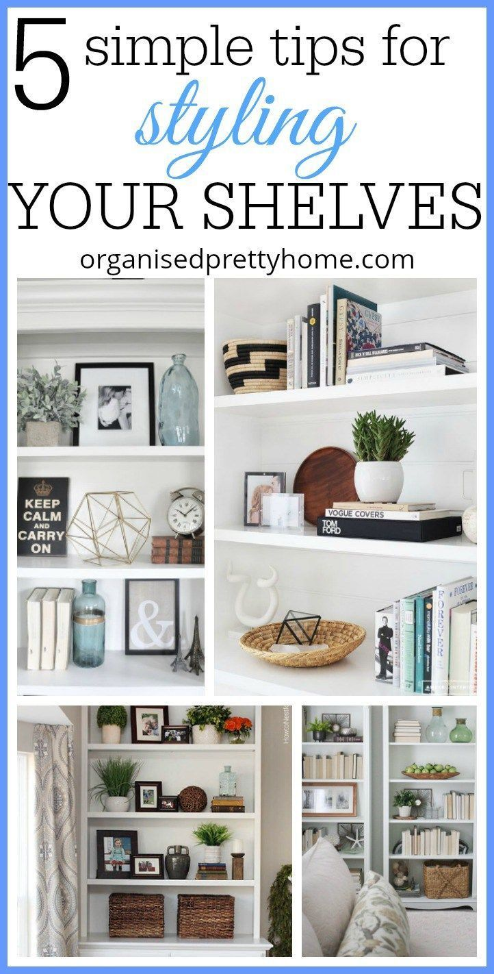 5 Simple Tips For Decorating Shelves Organised Pretty Home