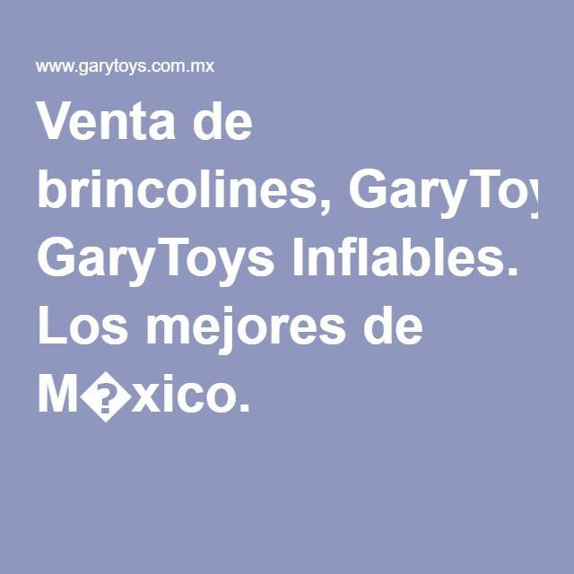 Venta de brincolines, GaryToys Inflables. Los mejores de M�xico.