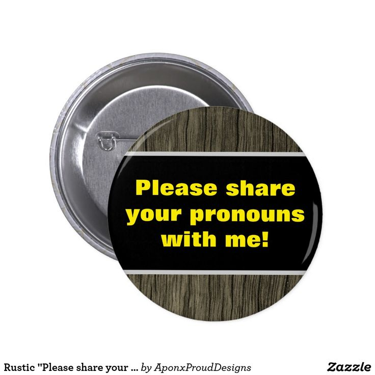 "Rustic ""Please share your pronouns with me!"""