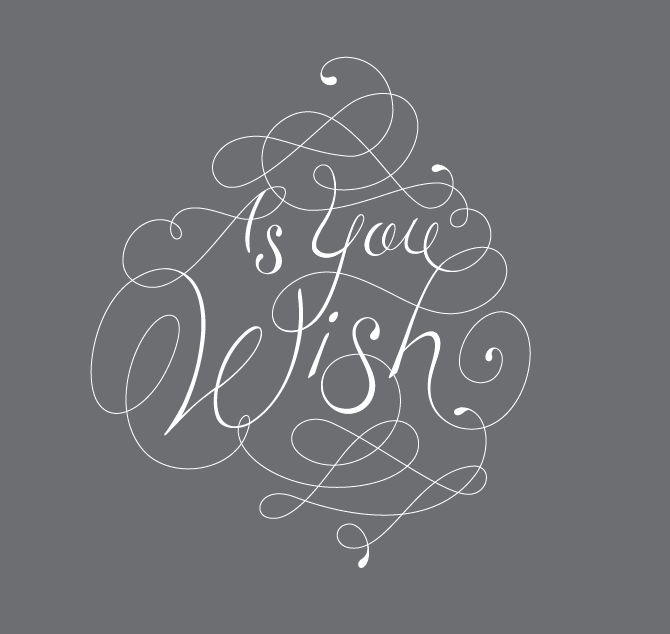 """The Princess Bride: """"As you wish…"""" is all he says. But what he means is """"I love you."""" - Westley, the farm boy."""