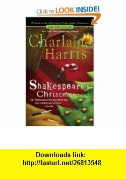 Shakespeares Christmas (Lily Bard Mysteries, Book 3) (9780425224977) Charlaine Harris , ISBN-10: 042522497X  , ISBN-13: 978-0425224977 ,  , tutorials , pdf , ebook , torrent , downloads , rapidshare , filesonic , hotfile , megaupload , fileserve
