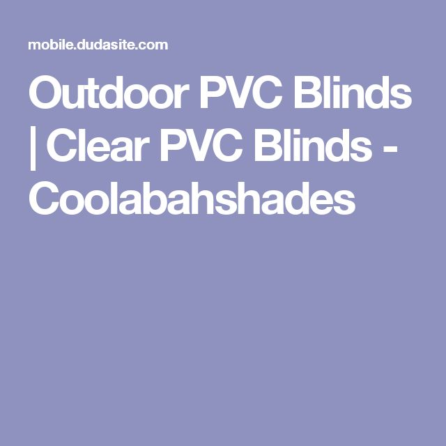 Outdoor PVC Blinds   Clear PVC Blinds - Coolabahshades
