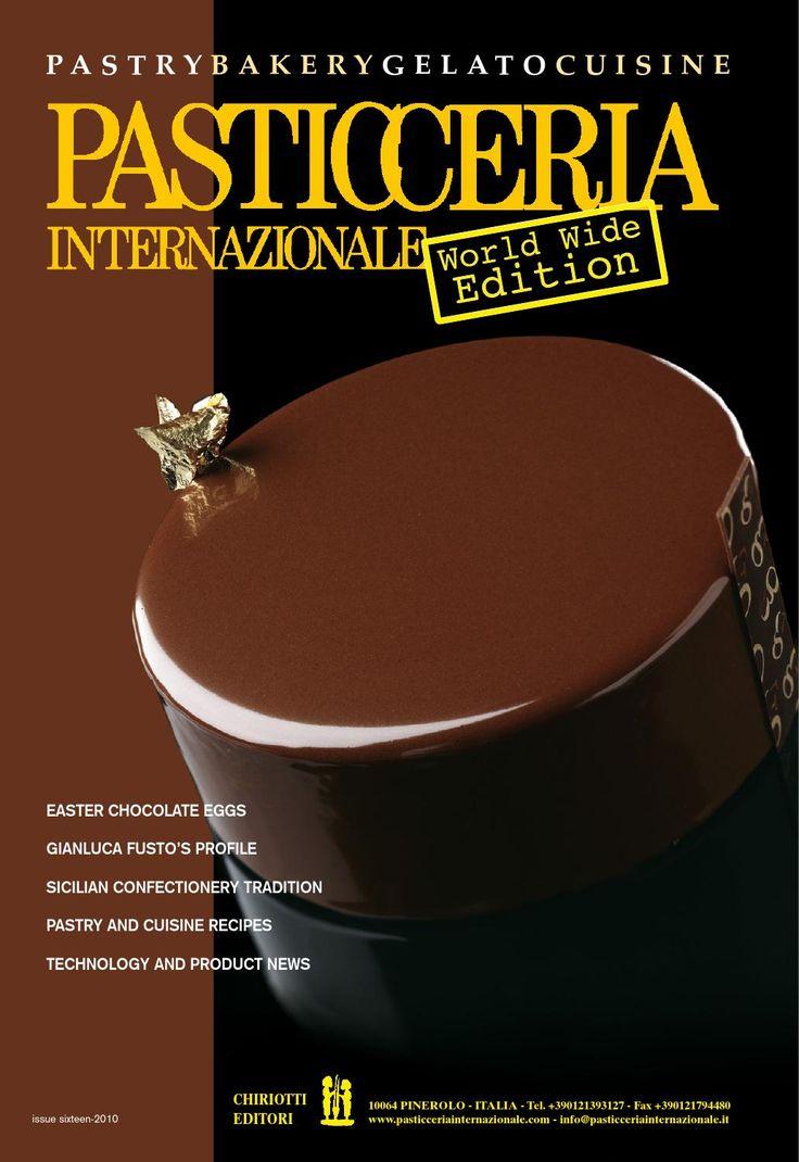 PASTICCERIA INTERNAZIONALE World Wide Edition 16/2010  Magazine of Pasticceria Internazionale World Wide Edition in English language
