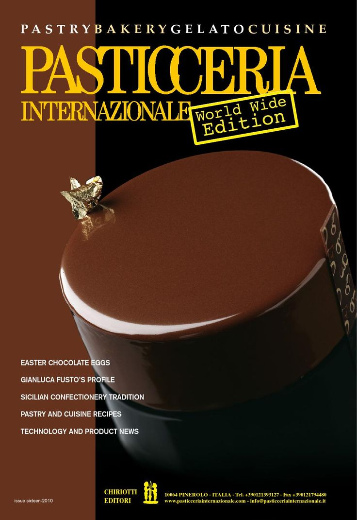 PASTICCERIA INTERNAZIONALE World Wide Edition 16/2010  Magazine of Pasticceria Internazionale World Wide Edition in English language