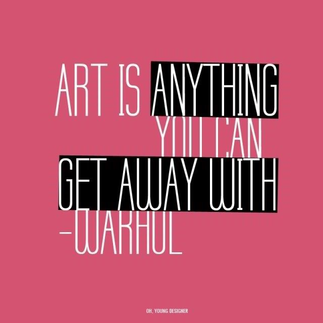 Superieur Art Is Anything You Can Get Away Withu0027   Warhol #art #warhol #. Creativity  QuotesAndy WarholFamous ...