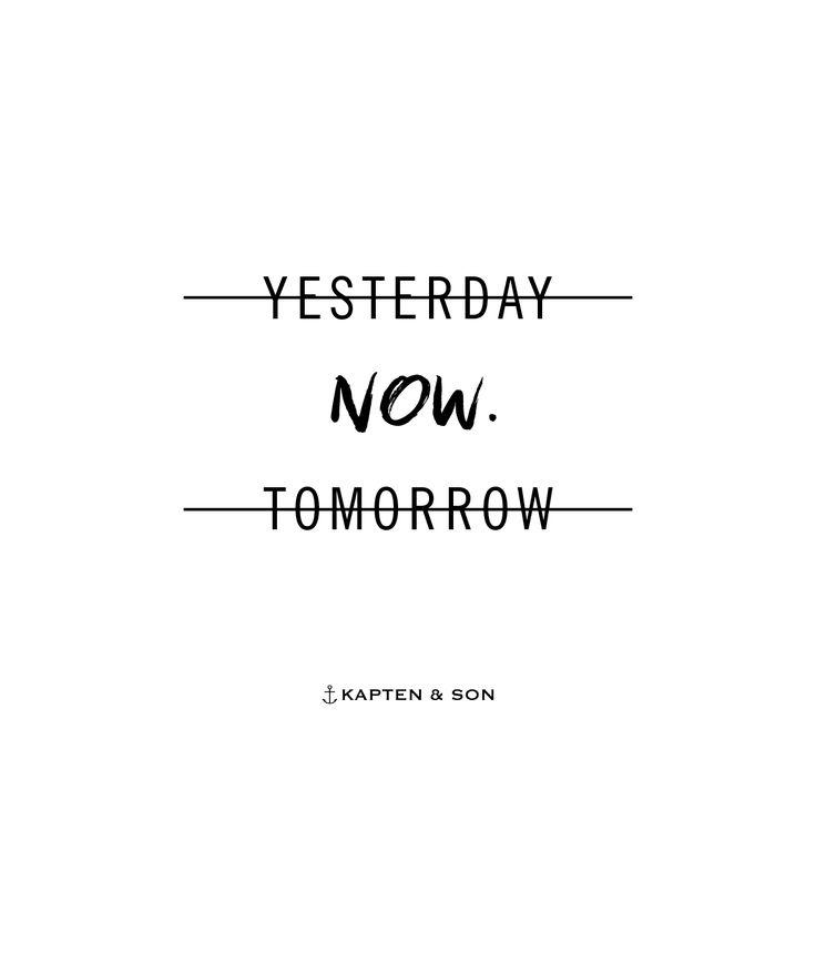 Yesterday  NOW Tomorrow  | kapten-son.com
