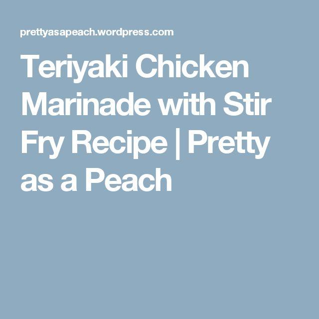 Teriyaki Chicken Marinade with Stir Fry Recipe | Pretty as a Peach