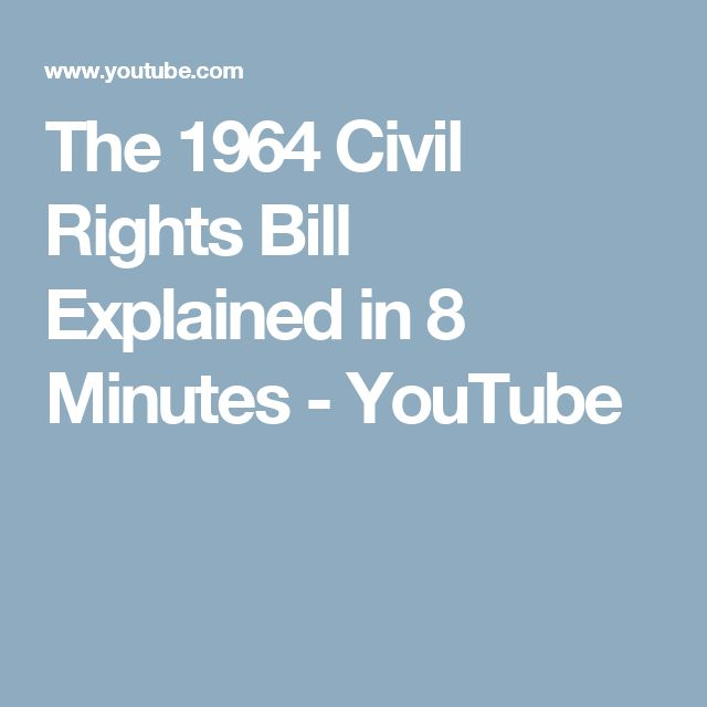 The 1964 Civil Rights Bill Explained in 8 Minutes - YouTube