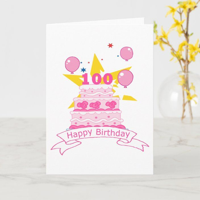 100 Year Old Birthday Cake Greeting Card Old Birthday Cards Birthday Cake Greetings Happy Birthday Greeting Card