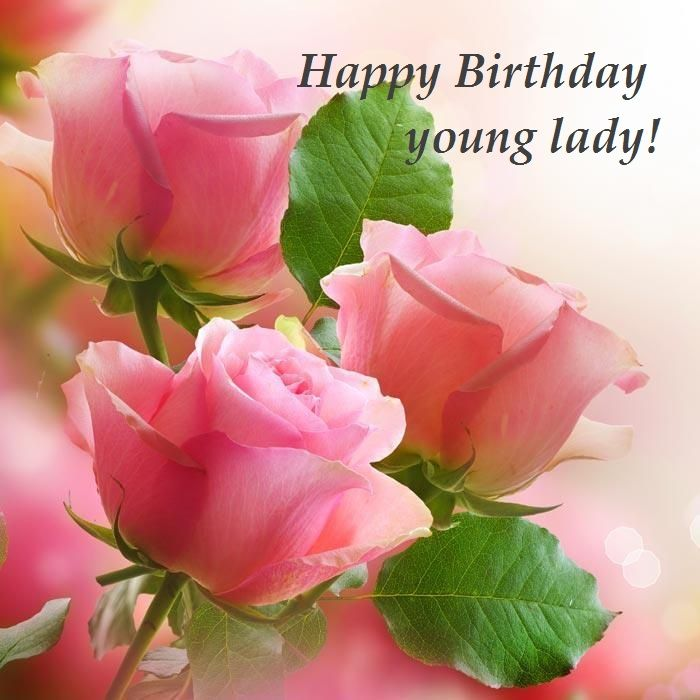 happy birthday young lady birthday wishes flowers beautiful flowers pink roses