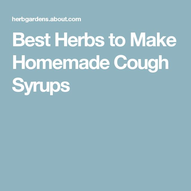Best Herbs to Make Homemade Cough Syrups