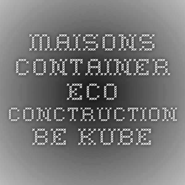 Maisons container - eco conctruction Be Kube