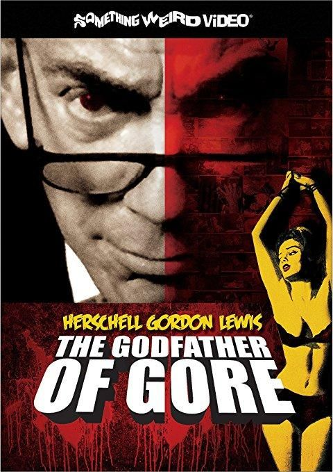 John Waters & Joe Bob Briggs & Frank Henelotter & Jimmy Maslon -Godfather of Gore: The Herschell Gordon Lewis Documentary