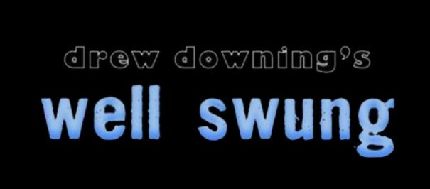Drew Downing's Well Swung  ||  Drew Downing returns to The Butterfly Club, performing his favourite songs – with a twist.  From Kermit to Coolio, Drew swings and shuffles his way through an eclectic set, supported by a slick three-piece band.  Join Drew for this swinging one-off experience.