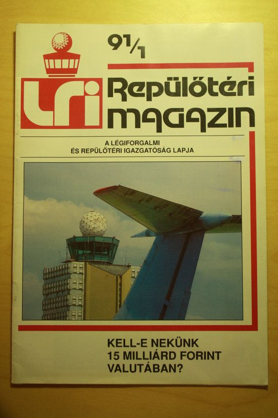 Check out this item in my Etsy shop https://www.etsy.com/listing/273907346/lri-hungarian-airport-magazine-1991