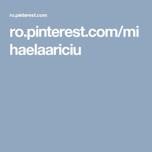 ro.pinterest.com/mihaelaariciu