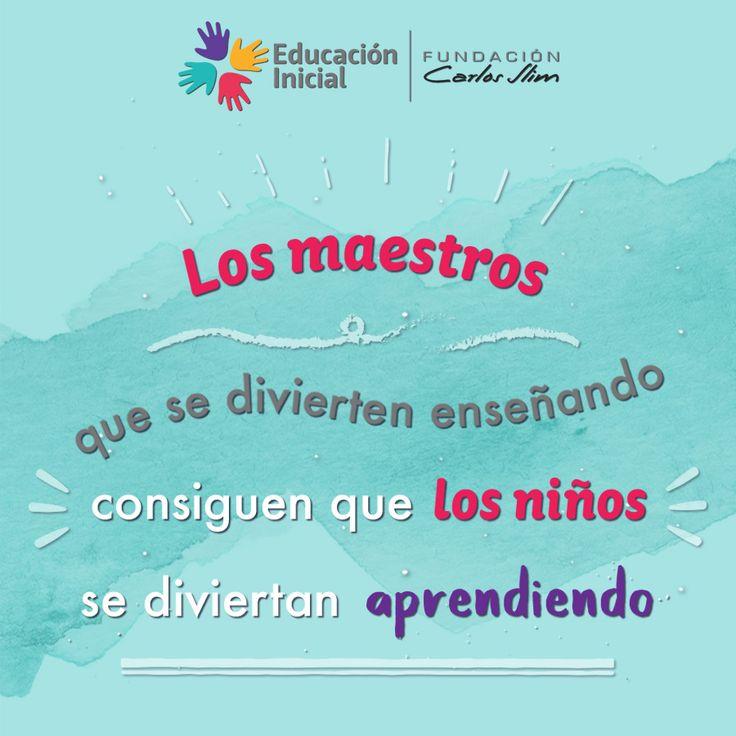 «Los #maestros que se divierten enseñando, consiguen que los niños se diviertan aprendiendo»   #Educador #Educadora #Maestra #Miss #Profesora