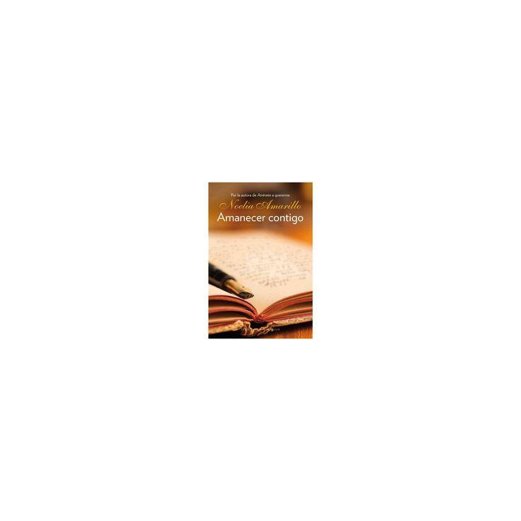 Amanecer contigo / Breaking Dawn with You (Paperback) (Noelia Amarillo)