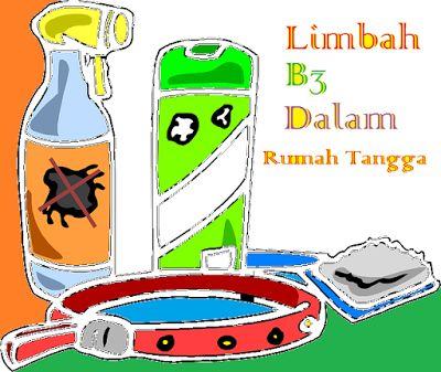 Limbah B3 dalam rumah tangga serta cara menghindari dampak negatif dari limbah B3 dalam rumah tangga