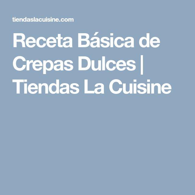 Receta Básica de Crepas Dulces   Tiendas La Cuisine