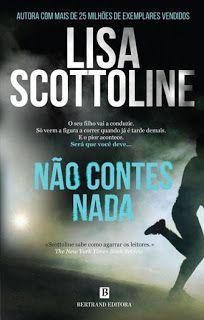 MENINA_DOS_POLICIAIS: Lisa Scottoline - Não Contes Nada [Opinião]