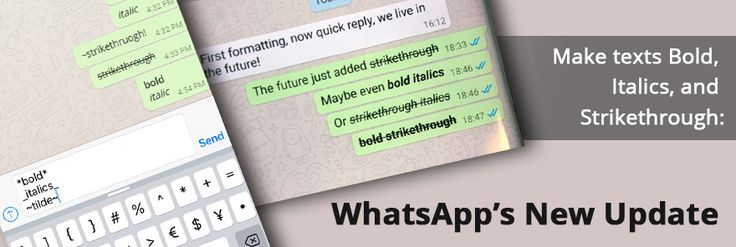 WhatsApp text messages now support italics, bold, and strikethrough formatting. Here's how to use them.