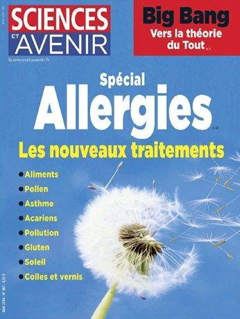Spécial allergies -  Sciences et  Avenir - Numéro 807