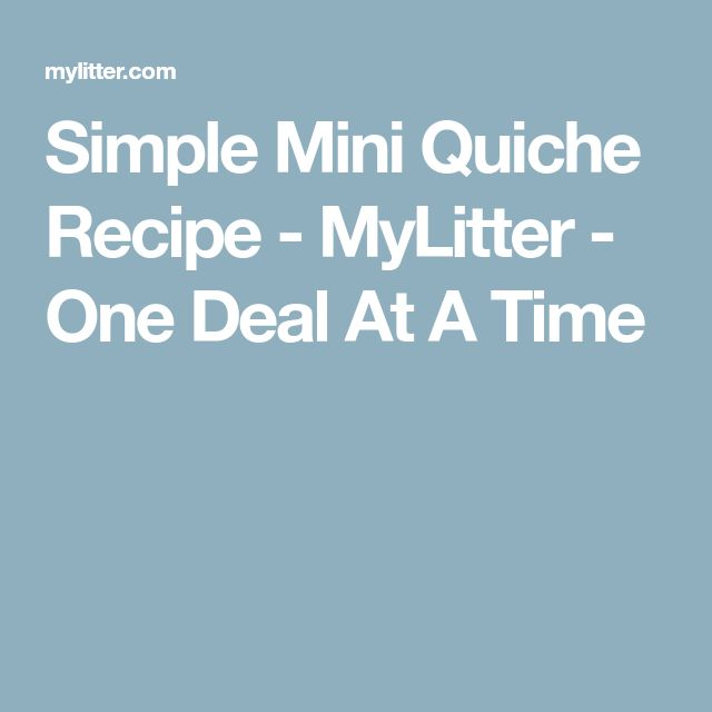 Simple Mini Quiche Recipe - MyLitter - One Deal At A Time