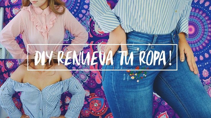 DIY-RECICLA TU ROPA VIEJA (jeans bordados, camisa con olanes y blusa off the shoulder) - YouTube
