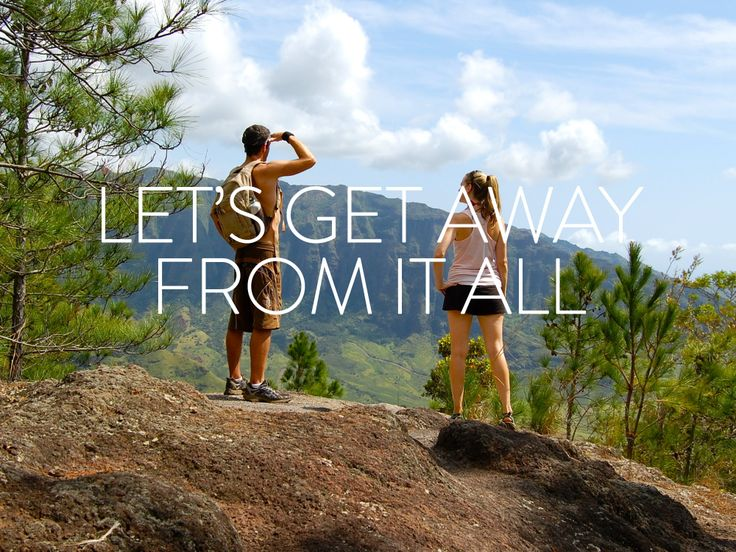 1000+ Images About Let's Get Away From It All