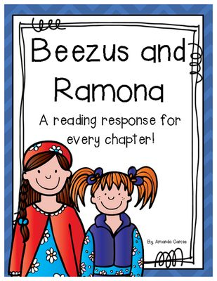 Beezus and Ramona by Beverly Cleary: Complete Unit of Reading Responses from Amanda Garcia on TeachersNotebook.com (22 pages)