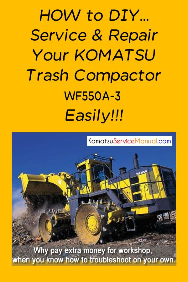 Komatsu Trash Compactor WF550A-3 Service Repair Manual PDF ...