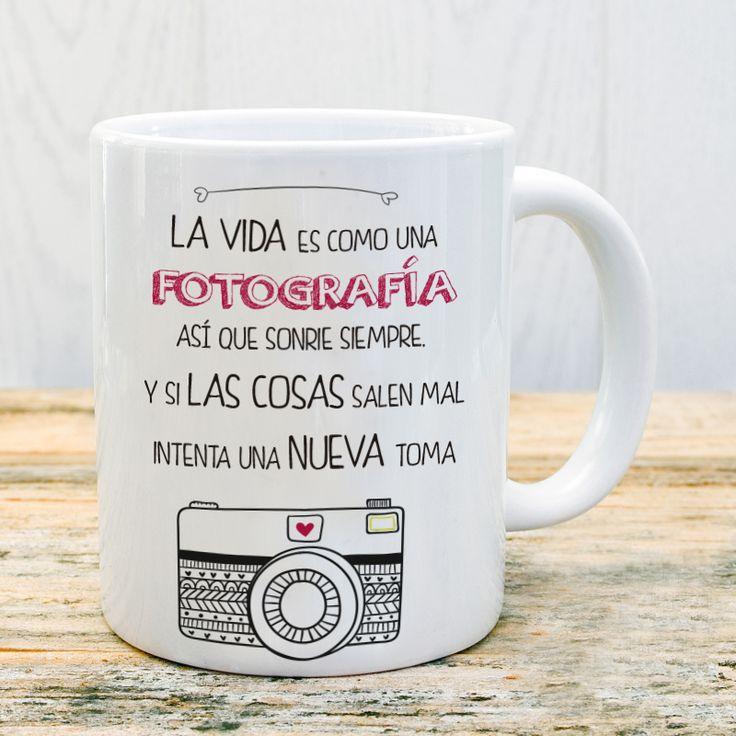 Taza la vida es como una fotografia, así que sonríe siempre y si las cosas salen mal, intenta una nueva toma #taza #mug #fotografia #vida #sonrie #sonrisa