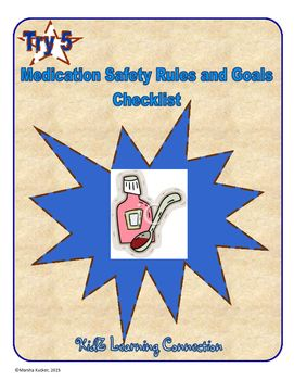 Use this safety checklist as the basis for a mini lesson about  medication safety. Ask students to complete the safety checklist individually. Then ask them to share and discuss their responses with the class. It would be great to have a nurse as a guest speaker to talk about medication safety with the class!Topics covered include: doctor prescriptions, medicine cabinets, dosage amounts, trusted adults and rules for calling 911.Follow up this activity with the Medicine Safety Crossword…