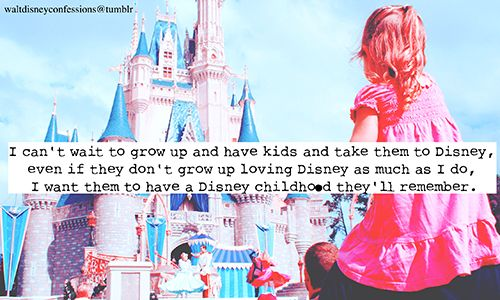 """""""I can't wait to grow up and have kids and take them to ..."""