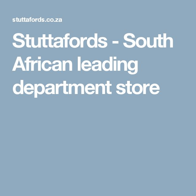 Stuttafords - South African leading department store