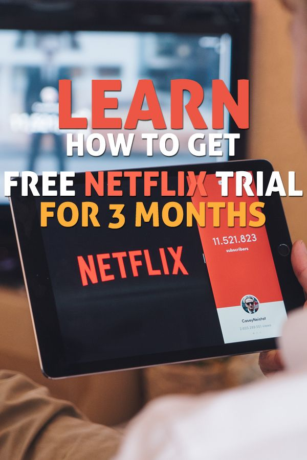 Learn How You Can Get Free Netflix Trial for 3 Months