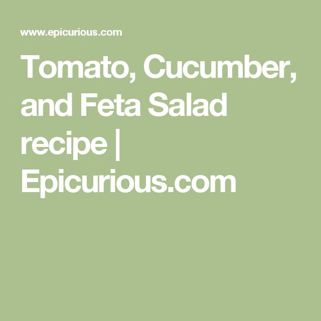 Tomato, Cucumber, and Feta Salad recipe | Epicurious.com