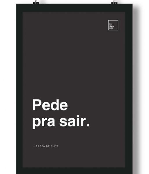Poster/Quadro com Frase do filme Tropa de Elite – Pede pra sair, Capitão Nascimento