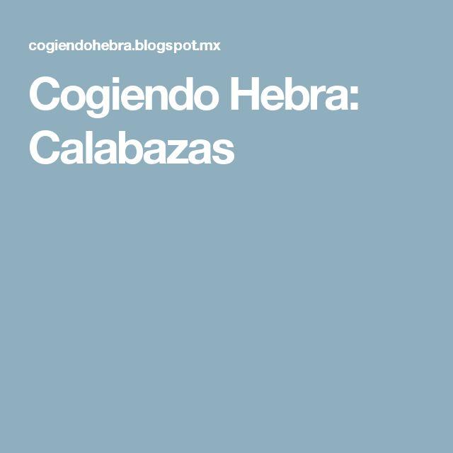Cogiendo Hebra: Calabazas