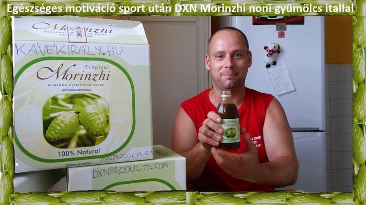 Egészséges motiváció sport után DXN Morinzhi noni gyümölcs itallal