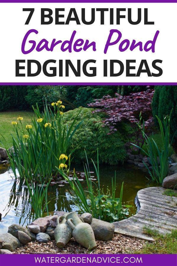 7 Beautiful Garden Pond Edging Ideas Small Water Gardens Fish Pond Gardens Floating Pond Plants